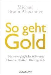 Michael Braun Alexander: So geht Gold
